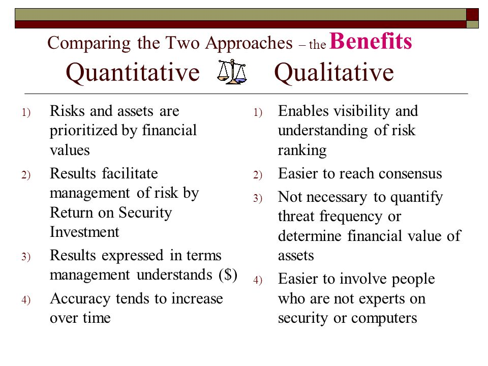 Comparing the Two Approaches – the Benefits Quantitative Qualitative