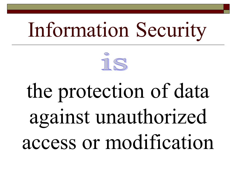 the protection of data against unauthorized access or modification