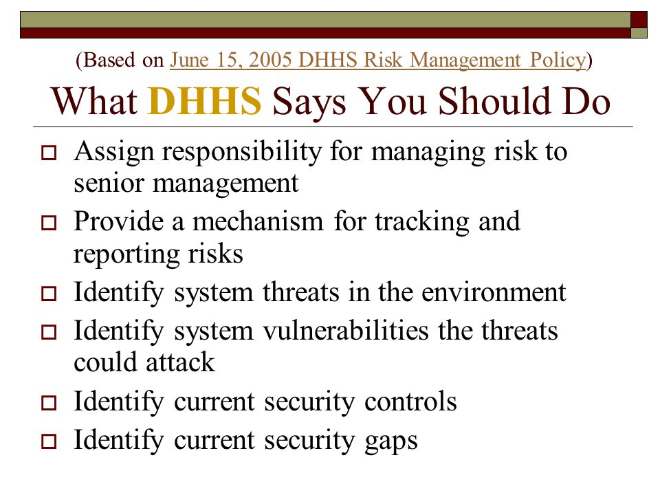 (Based on June 15, 2005 DHHS Risk Management Policy) What DHHS Says You Should Do