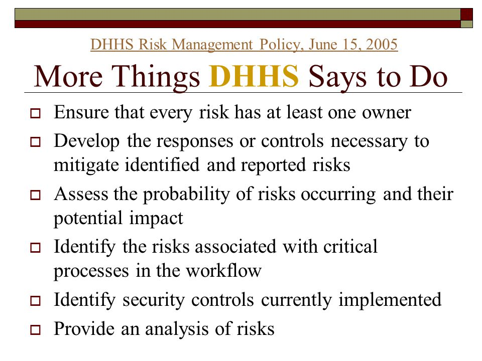 DHHS Risk Management Policy, June 15, 2005 More Things DHHS Says to Do