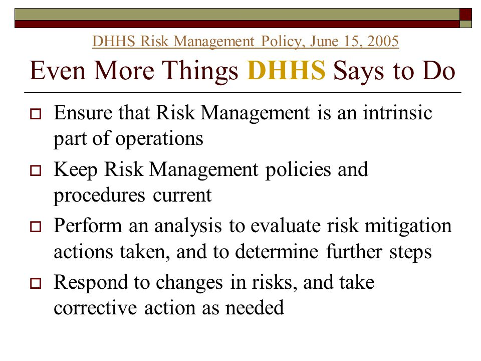 DHHS Risk Management Policy, June 15, 2005 Even More Things DHHS Says to Do
