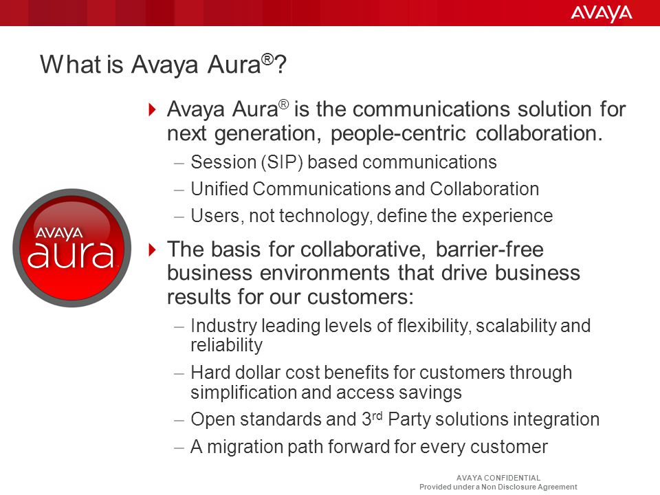 What is Avaya Aura® Avaya Aura® is the communications solution for next generation, people-centric collaboration.