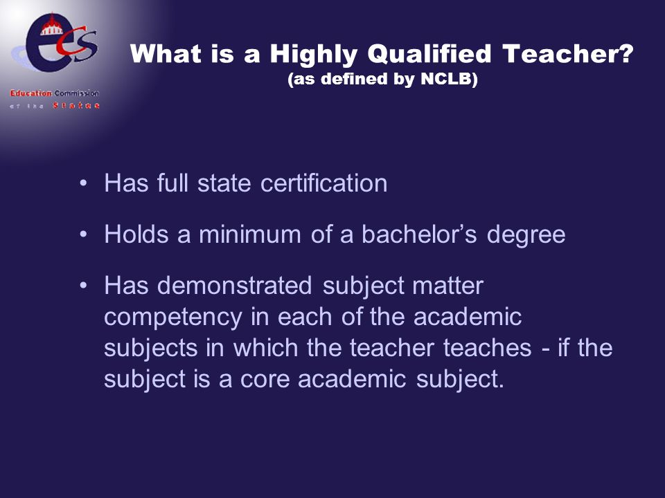 What is a Highly Qualified Teacher (as defined by NCLB)