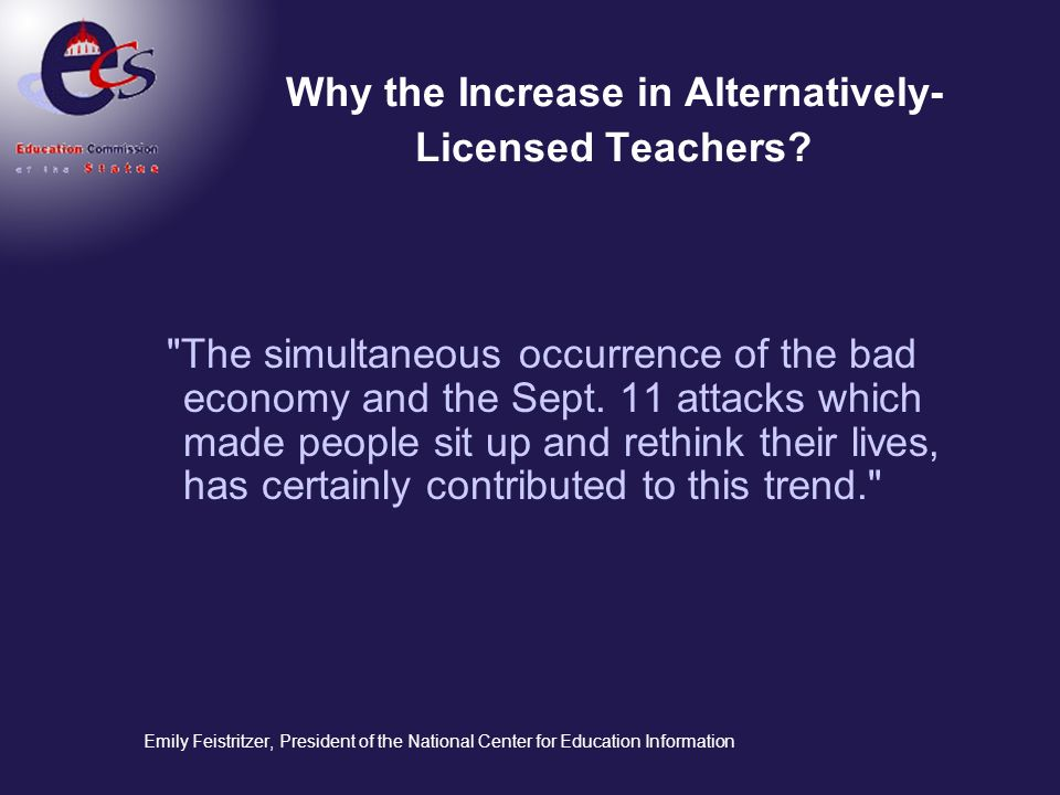 Why the Increase in Alternatively-Licensed Teachers