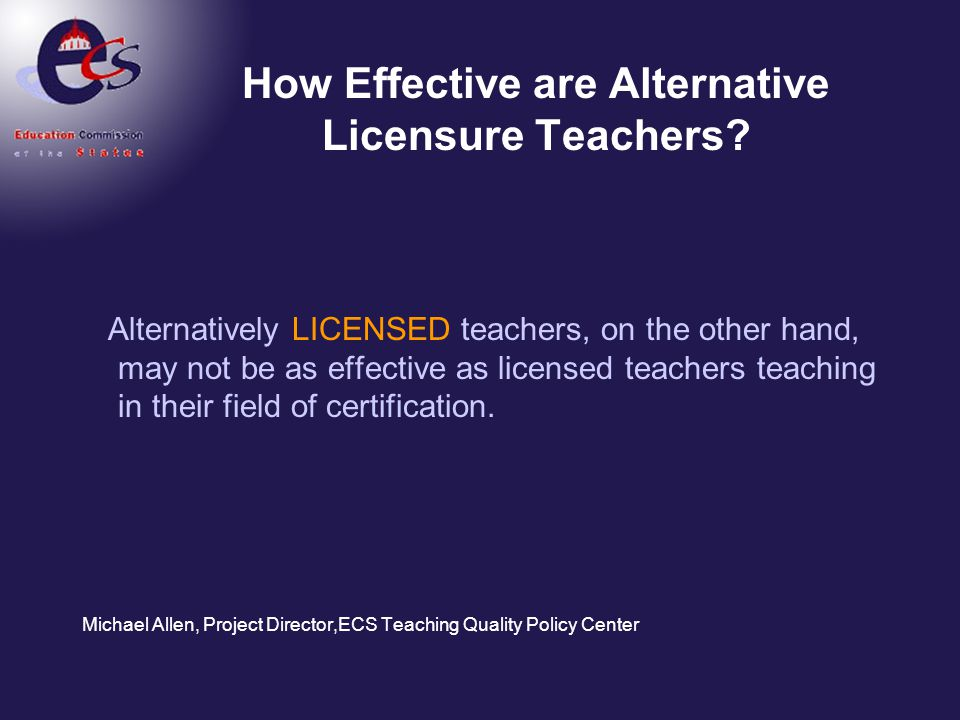 How Effective are Alternative Licensure Teachers
