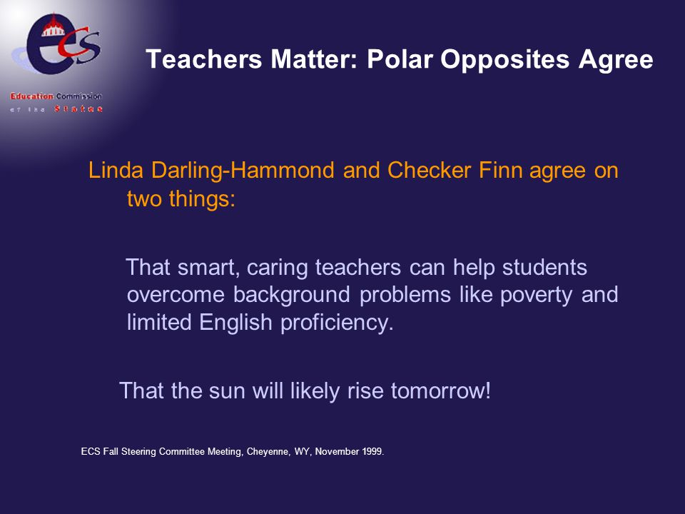 Teachers Matter: Polar Opposites Agree