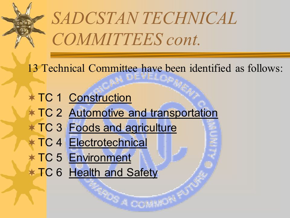 SADCSTAN TECHNICAL COMMITTEES cont.
