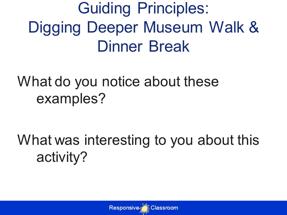 Guiding Principles: Digging Deeper Museum Walk & Dinner Break