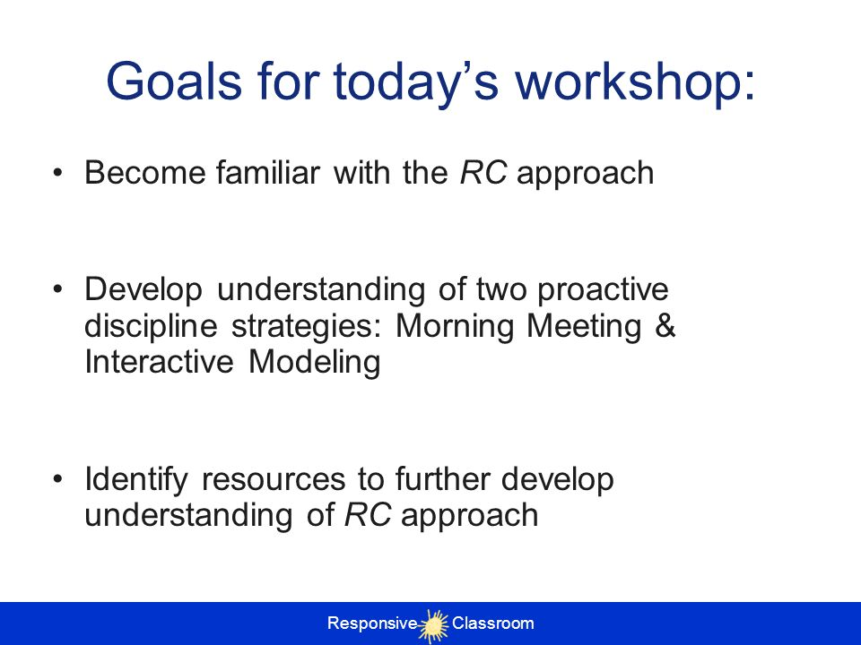 Goals for today's workshop: