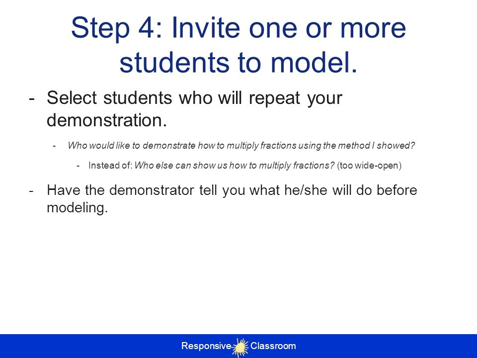 Step 4: Invite one or more students to model.