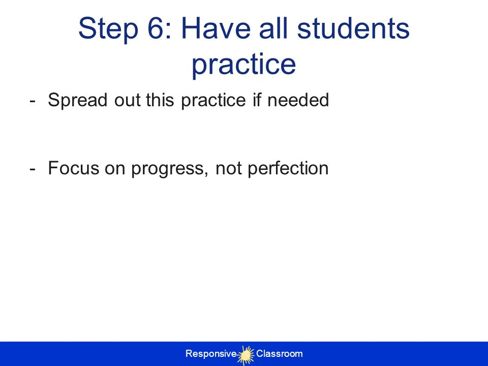 Step 6: Have all students practice