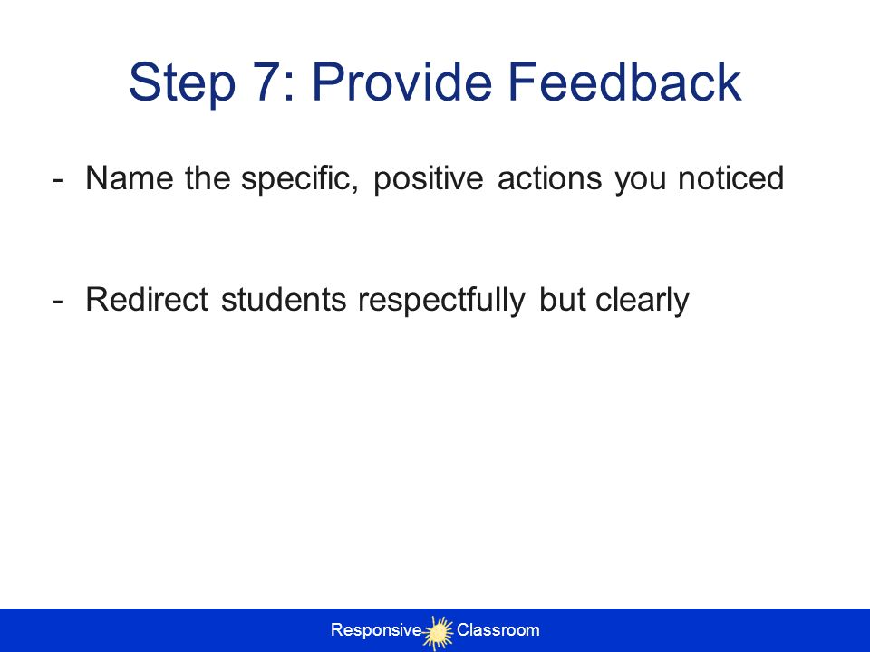 Step 7: Provide Feedback
