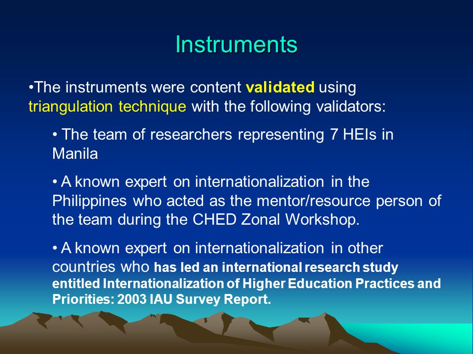 Instruments The instruments were content validated using triangulation technique with the following validators: