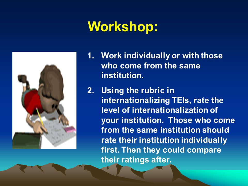 Workshop: Work individually or with those who come from the same institution.