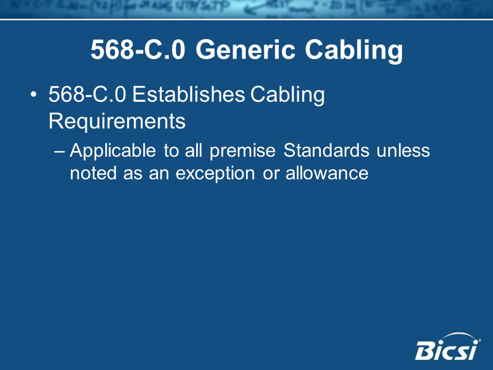568-C.0 Generic Cabling 568-C.0 Establishes Cabling Requirements