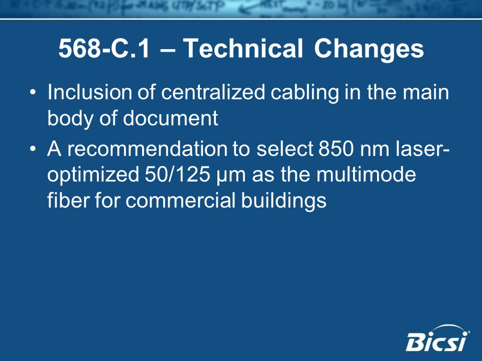 568-C.1 – Technical Changes Inclusion of centralized cabling in the main body of document.
