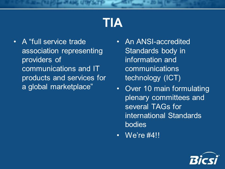 TIA A full service trade association representing providers of communications and IT products and services for a global marketplace