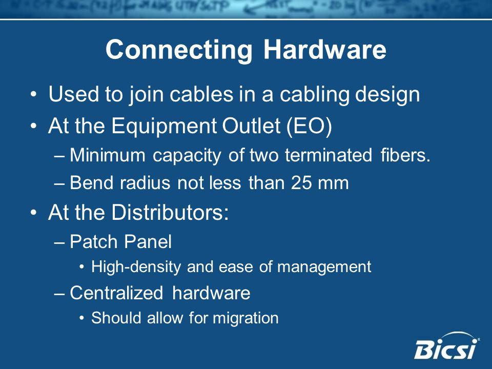 Connecting Hardware Used to join cables in a cabling design