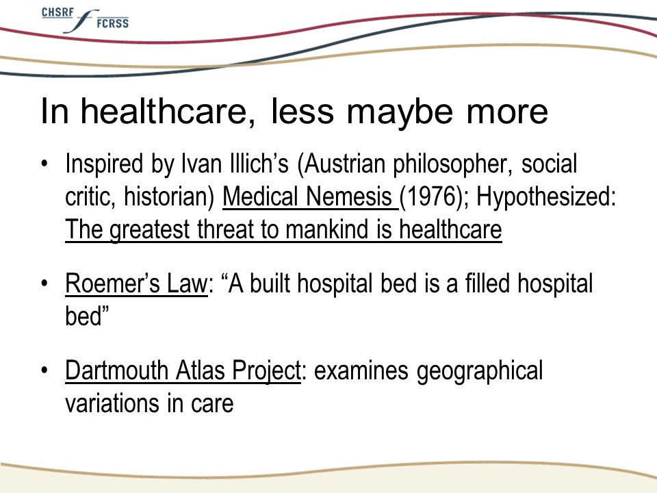 In healthcare, less maybe more