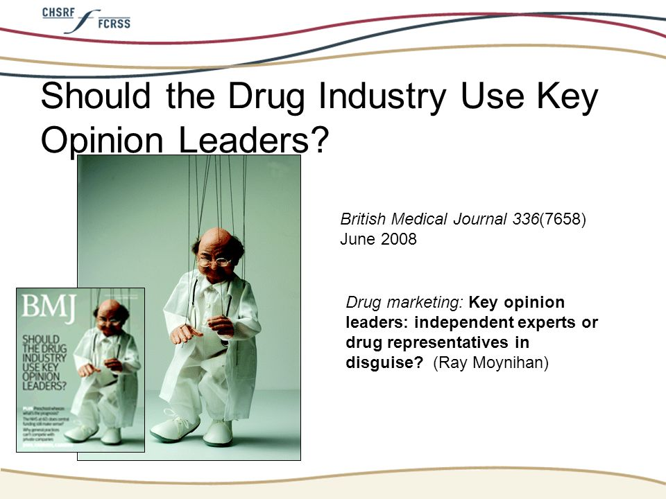 Should the Drug Industry Use Key Opinion Leaders