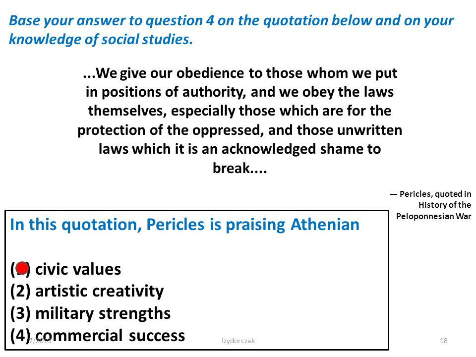 In this quotation, Pericles is praising Athenian (1) civic values