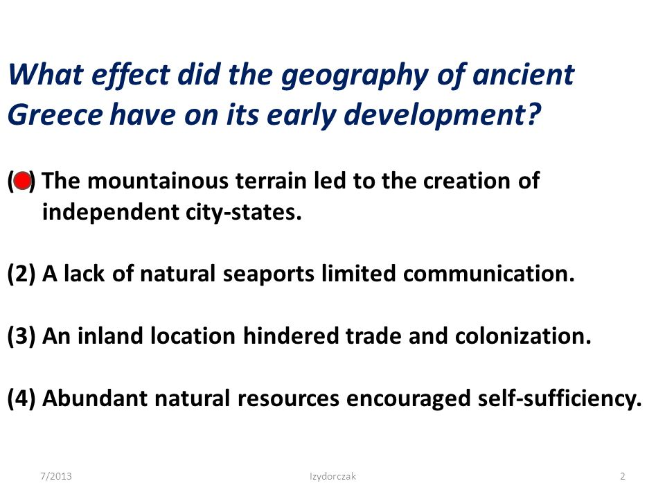 What effect did the geography of ancient Greece have on its early development