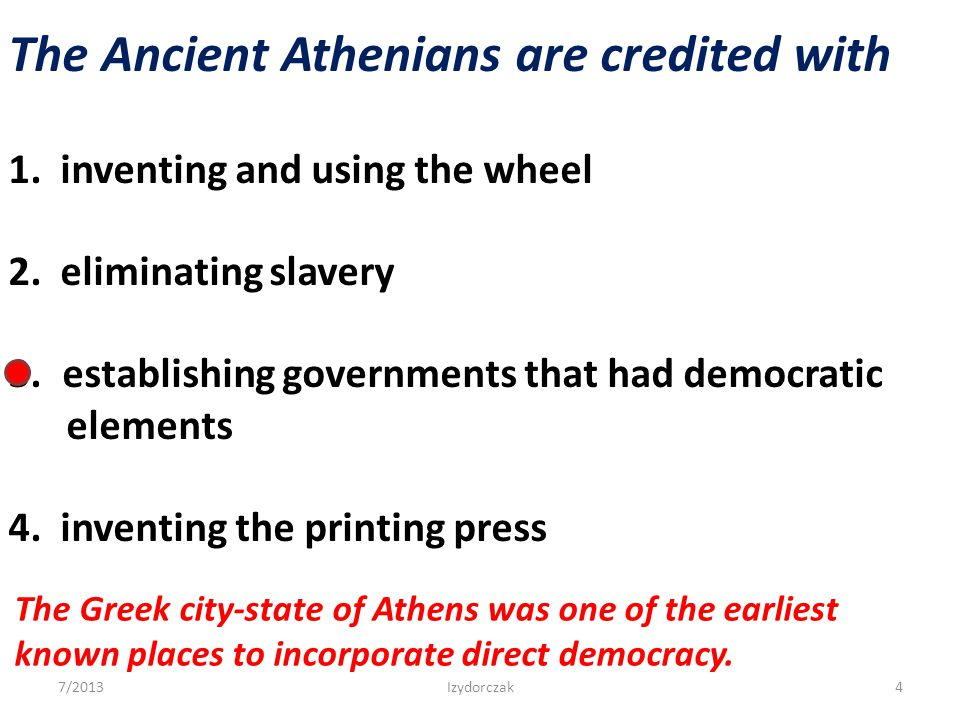 The Ancient Athenians are credited with