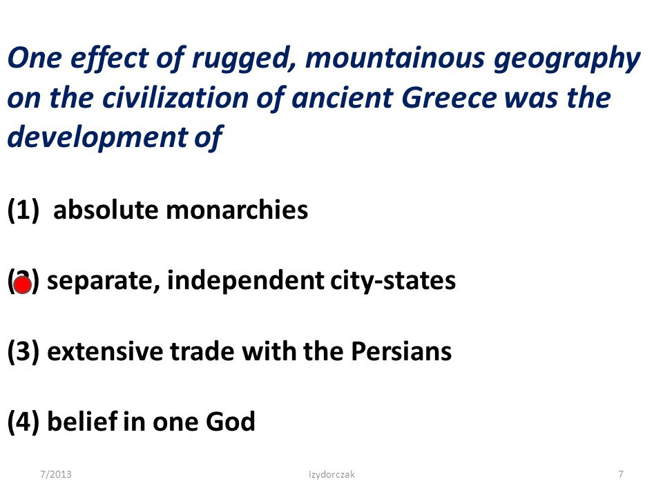 One effect of rugged, mountainous geography on the civilization of ancient Greece was the development of
