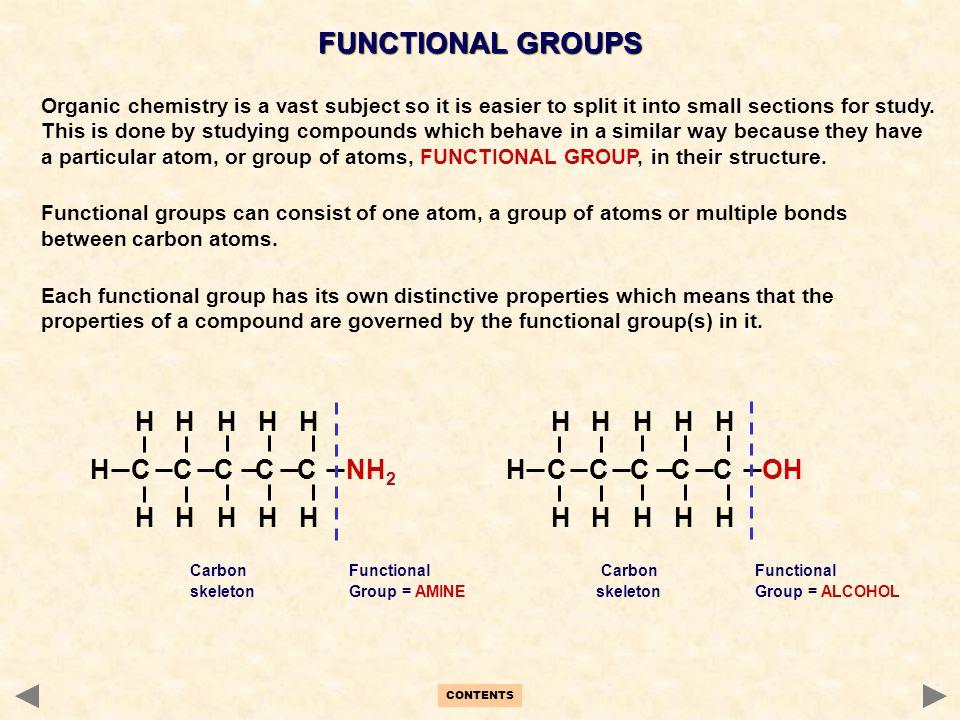 FUNCTIONAL GROUPS H H H H H H C C C C C NH2 H H H H H H C C C C C OH