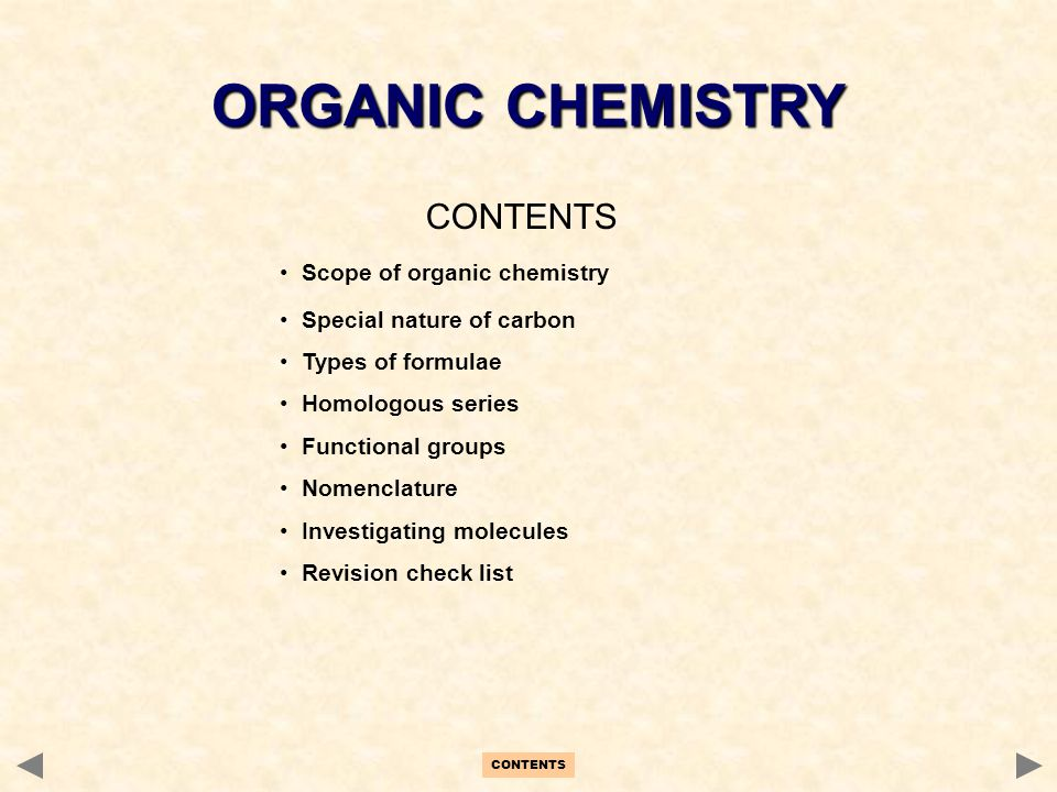 ORGANIC CHEMISTRY CONTENTS Scope of organic chemistry