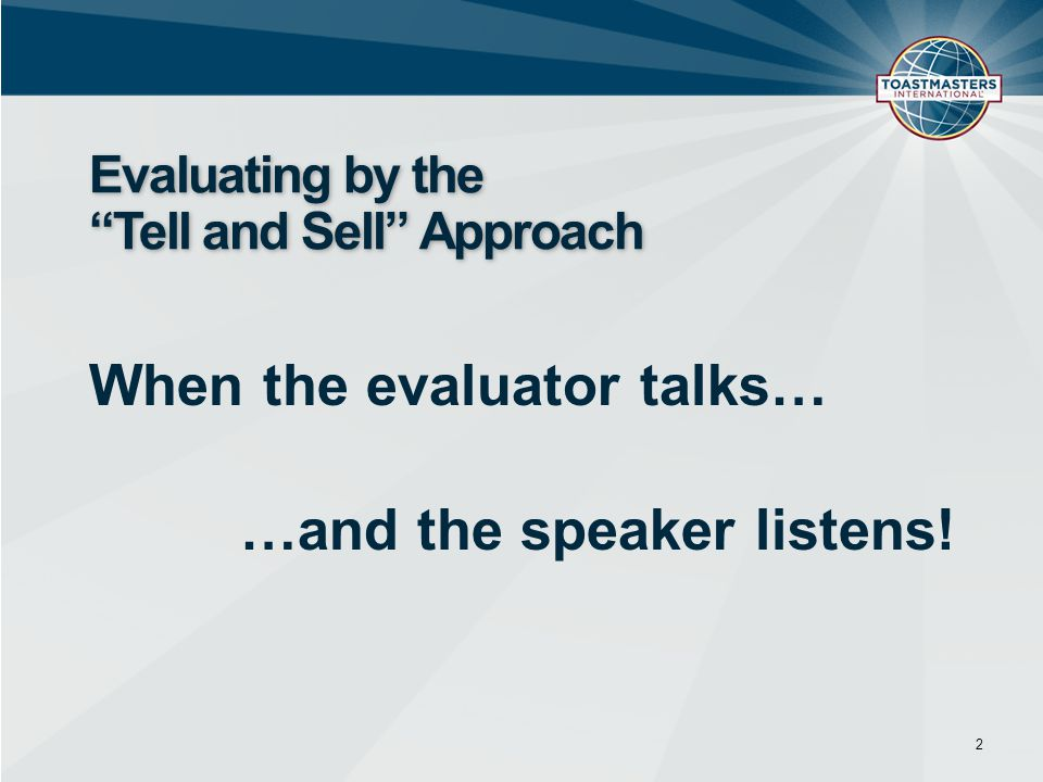 Evaluating by the Tell and Sell Approach
