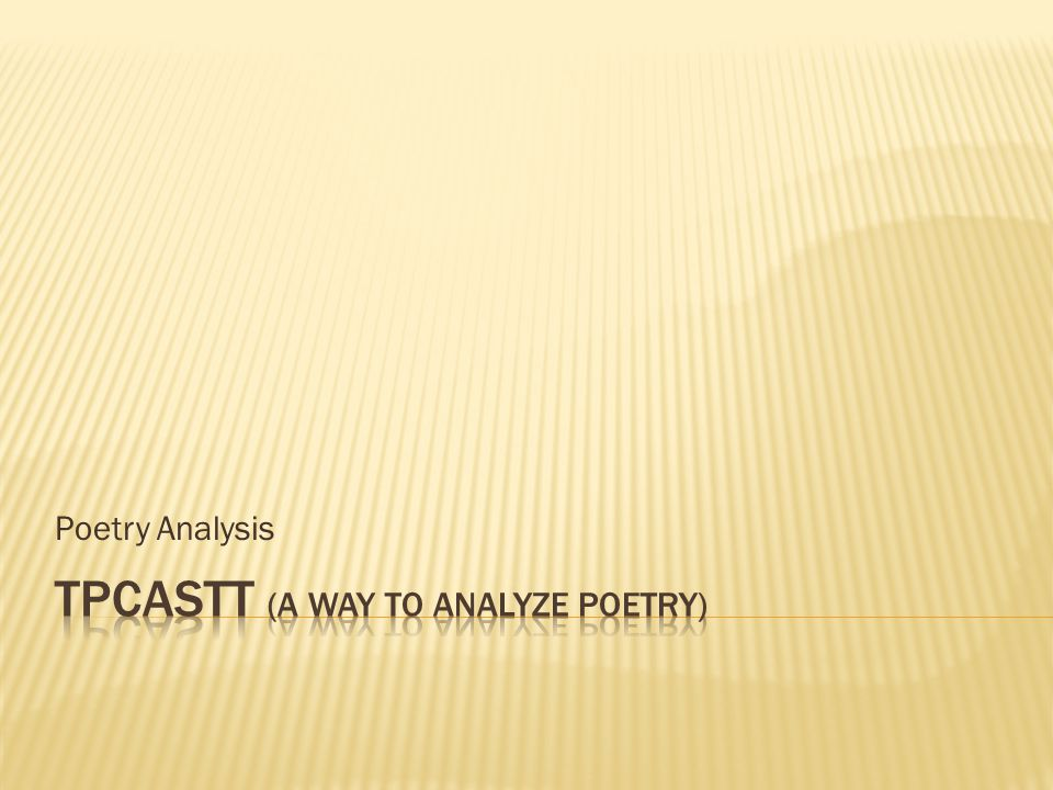 TPCASTT (a way to Analyze Poetry)