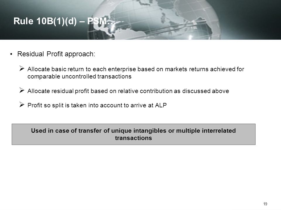 Rule 10B(1)(d) – PSM… Residual Profit approach: