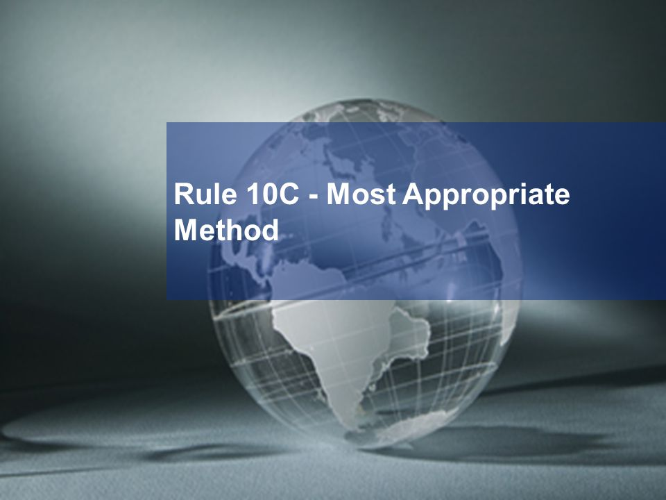 Rule 10C - Most Appropriate Method