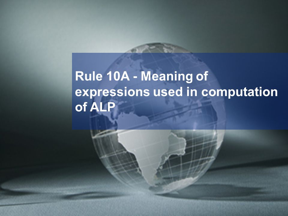 Rule 10A - Meaning of expressions used in computation of ALP