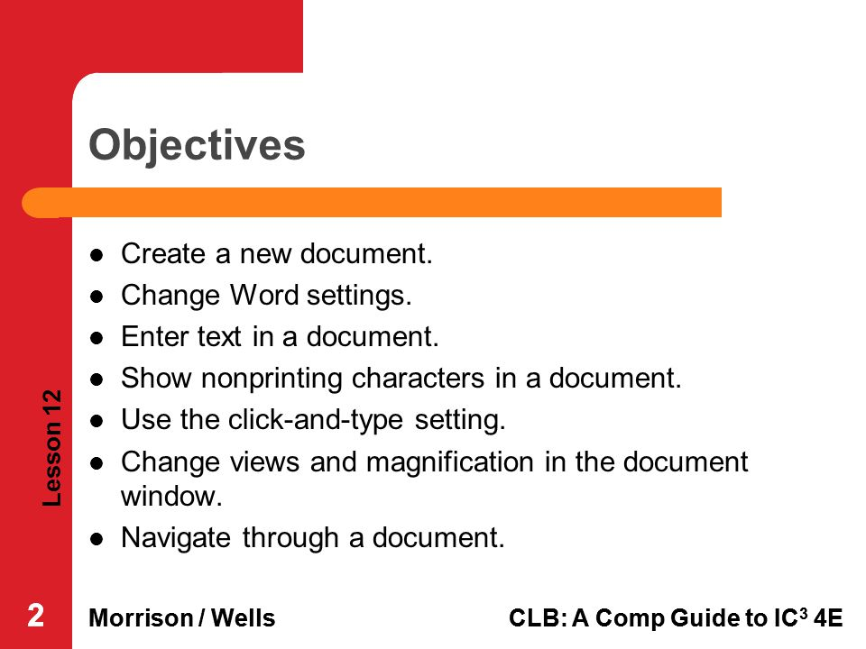 Objectives 2 2 Create a new document. Change Word settings.