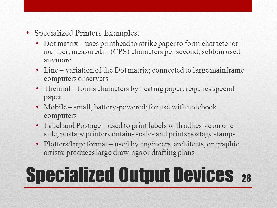 Specialized Output Devices