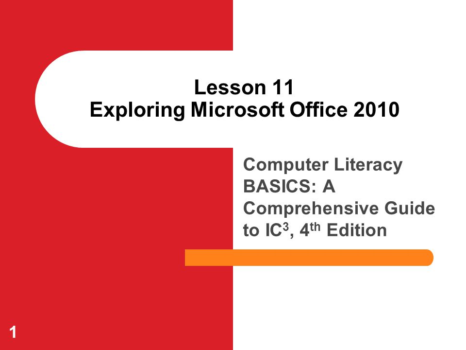 Lesson 11 Exploring Microsoft Office 2010