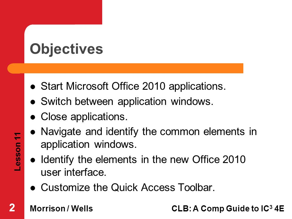 Objectives Start Microsoft Office 2010 applications.