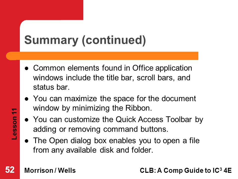 Summary (continued) Common elements found in Office application windows include the title bar, scroll bars, and status bar.
