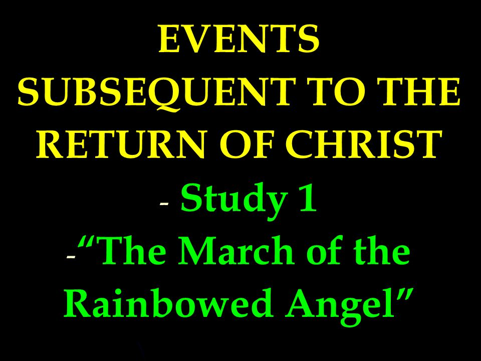 EVENTS SUBSEQUENT TO THE RETURN OF CHRIST
