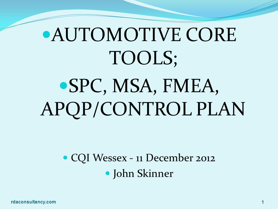 AUTOMOTIVE CORE TOOLS; SPC, MSA, FMEA, APQP/CONTROL PLAN