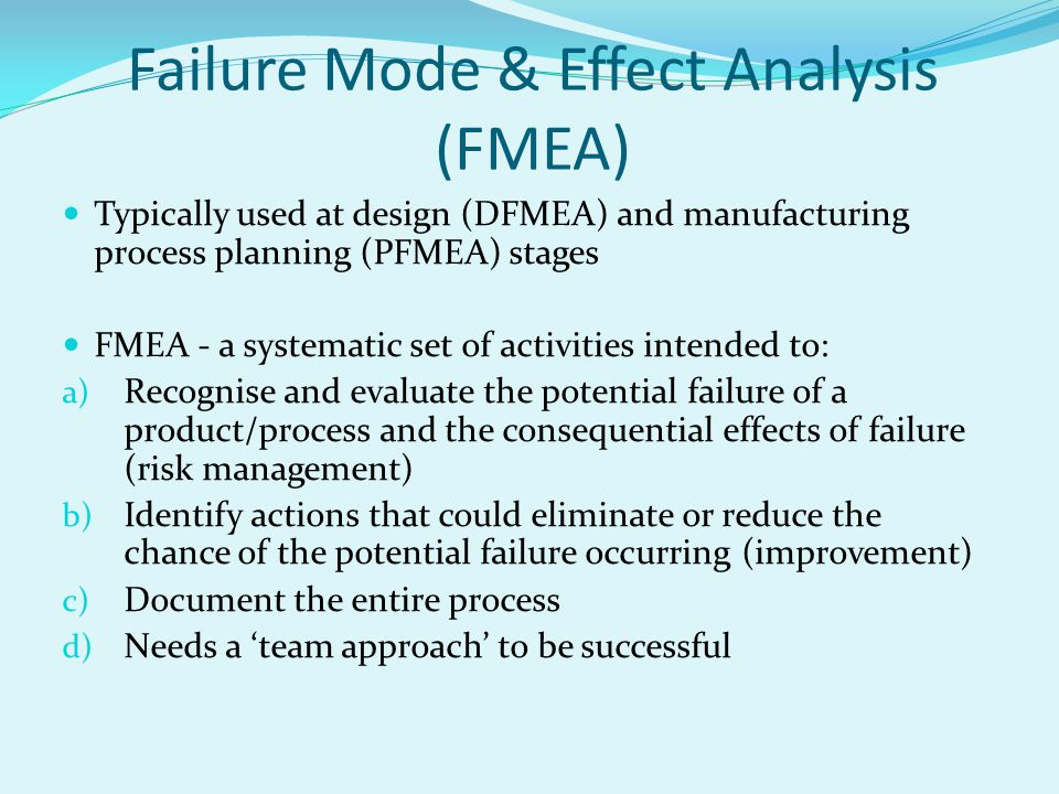 Failure Mode & Effect Analysis (FMEA)