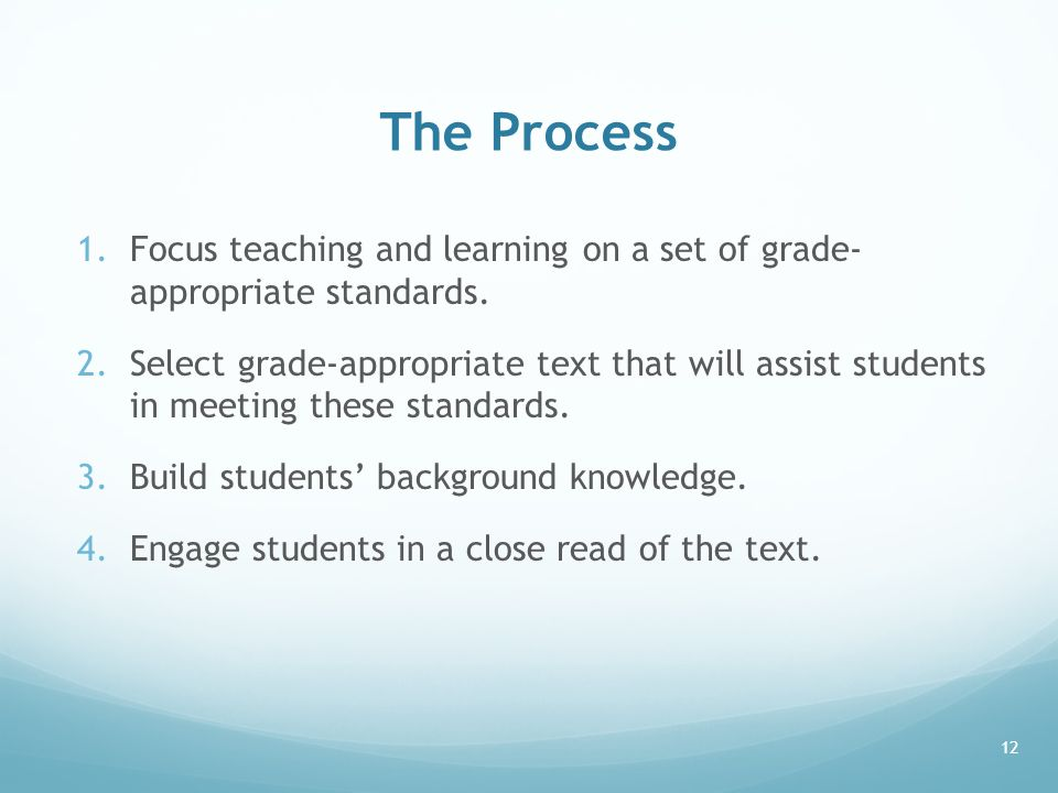 The Process Focus teaching and learning on a set of grade- appropriate standards.
