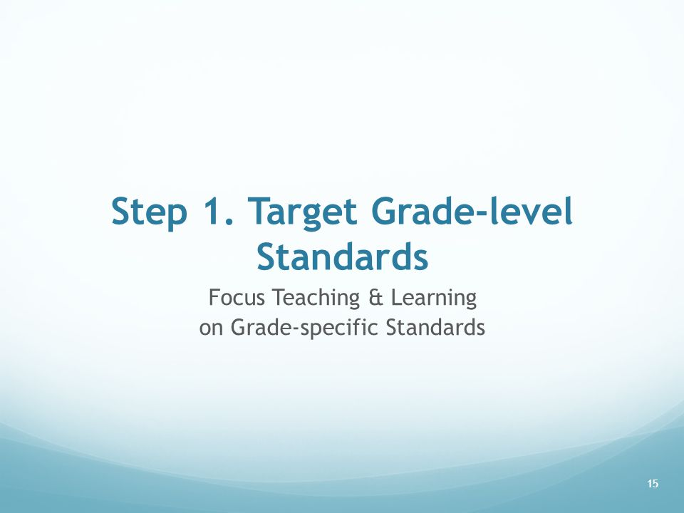 Step 1. Target Grade-level Standards