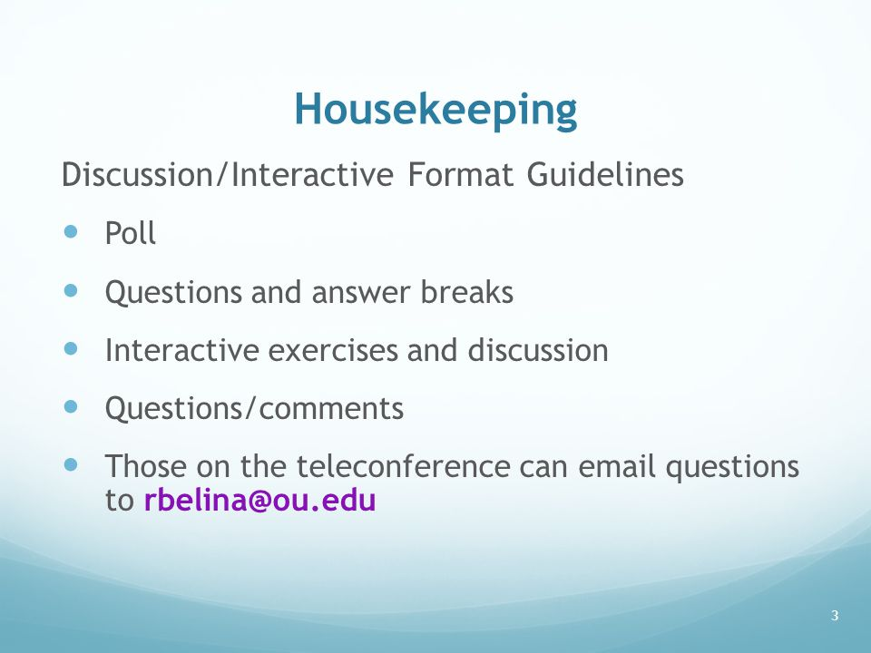 Housekeeping Discussion/Interactive Format Guidelines Poll