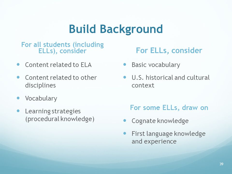 For all students (including ELLs), consider
