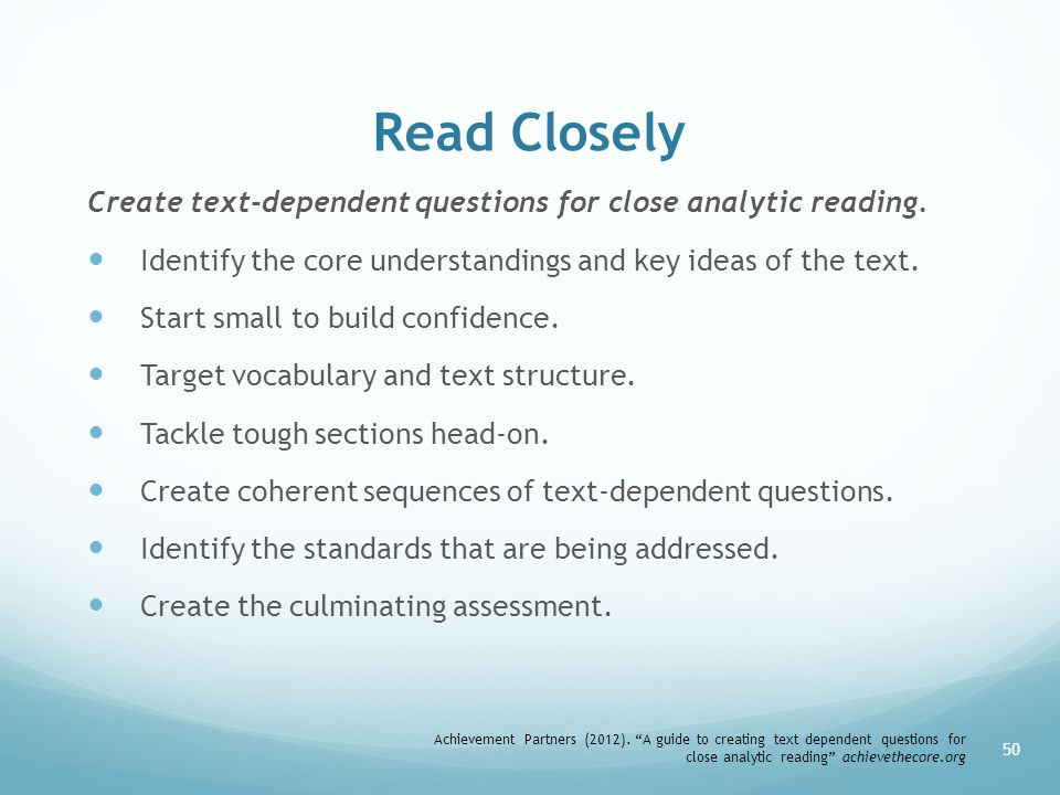 Read Closely Create text-dependent questions for close analytic reading. Identify the core understandings and key ideas of the text.