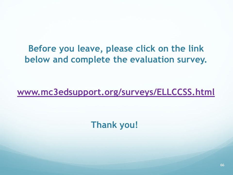 Before you leave, please click on the link below and complete the evaluation survey.