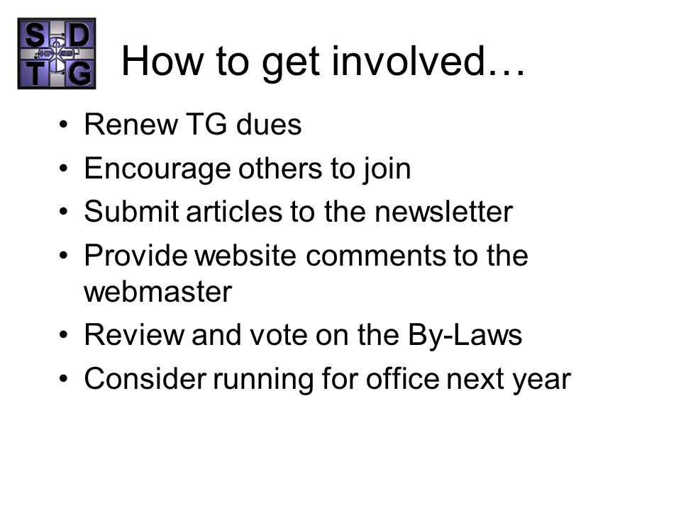 How to get involved… Renew TG dues Encourage others to join
